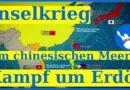 Inselkrieg im Chinesischen Meer – Kampf um Erdöl