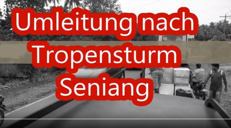 Die Philippinen im Video - Umleitung nach Tropensturm Seniang Video & Fotos: Sir Dieter Sokoll KR
